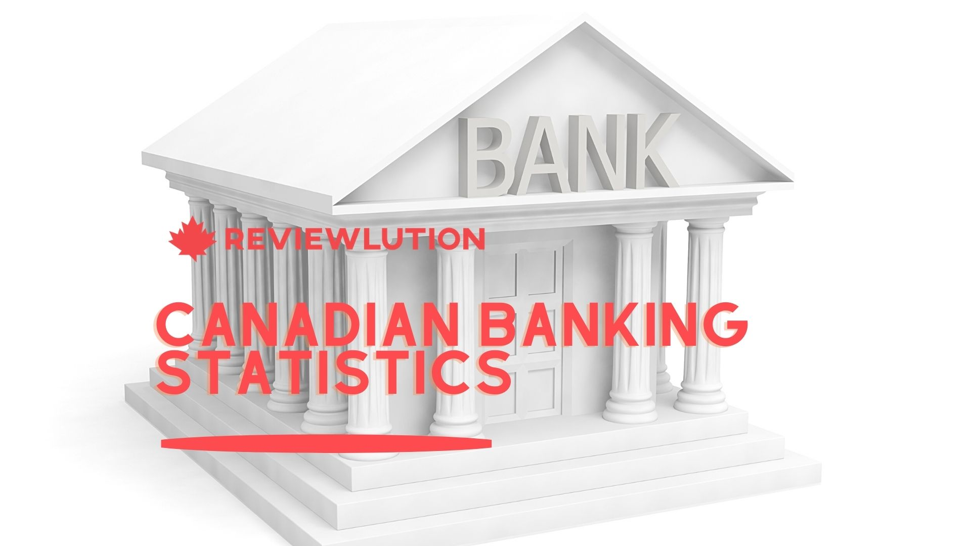 21+ Canadian Banking Statistics You Shouldn't Miss in 2021