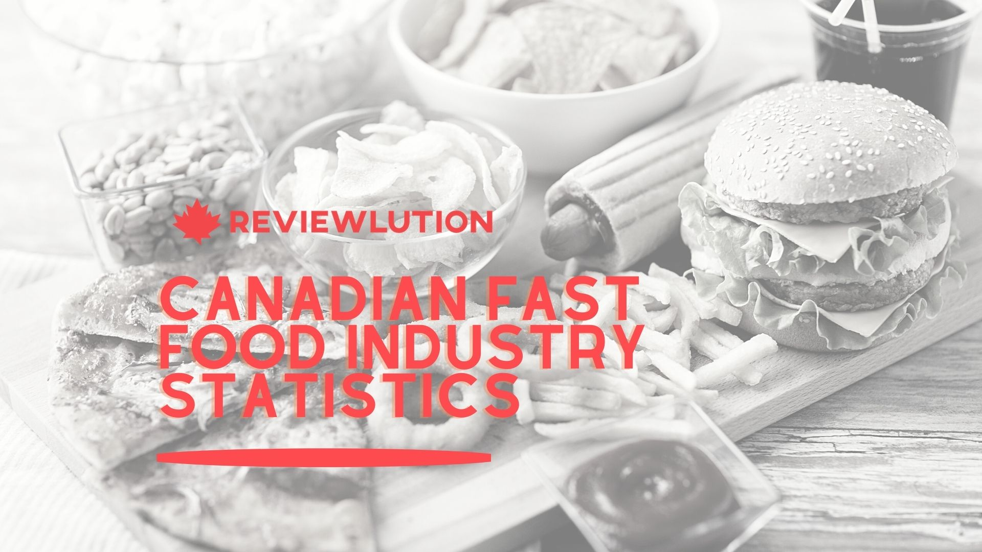 20 Tasty Canadian Fast Food Industry Statistics for 2021