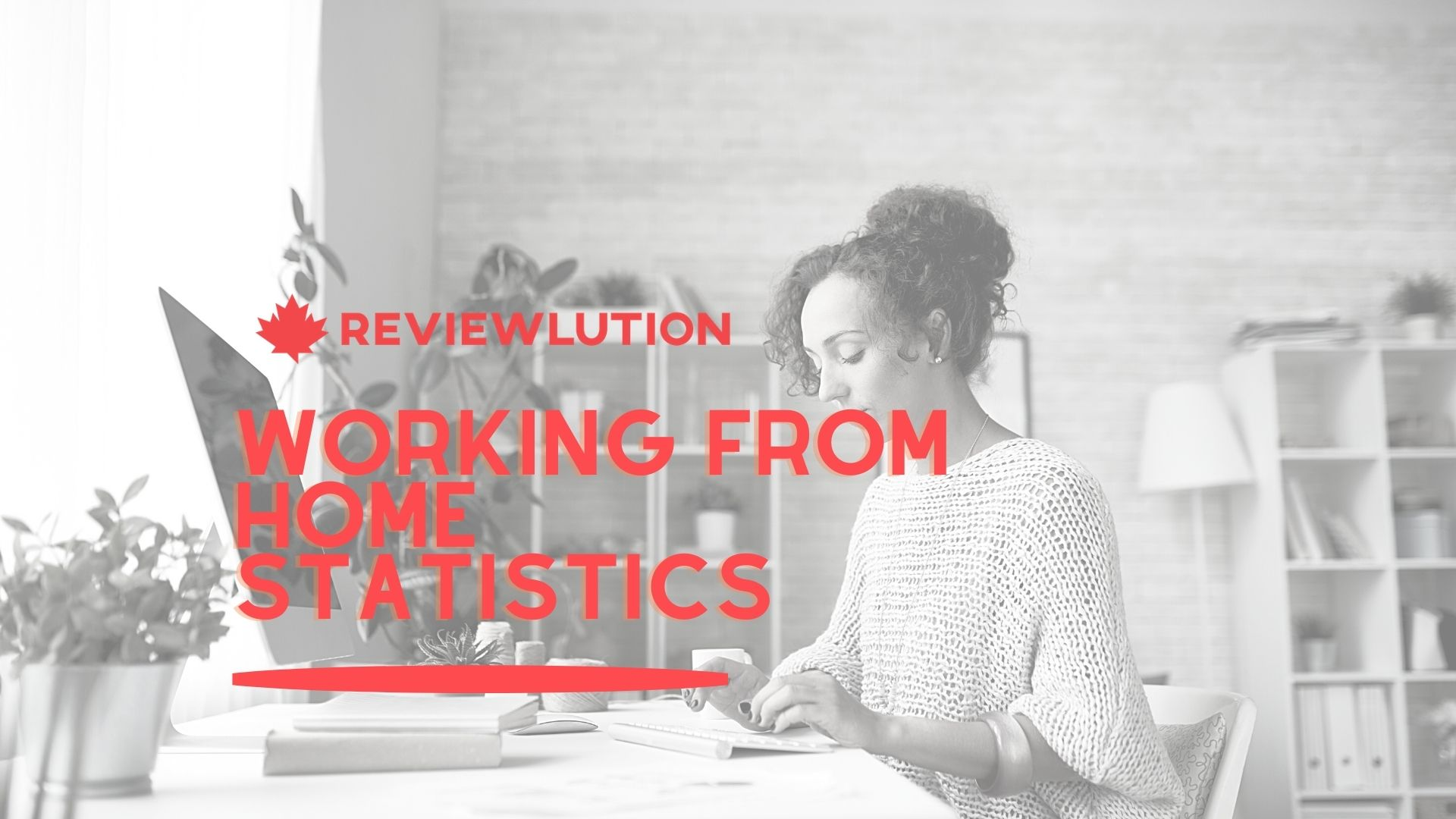 23 Canadian Working from Home Statistics [Curated in 2021]