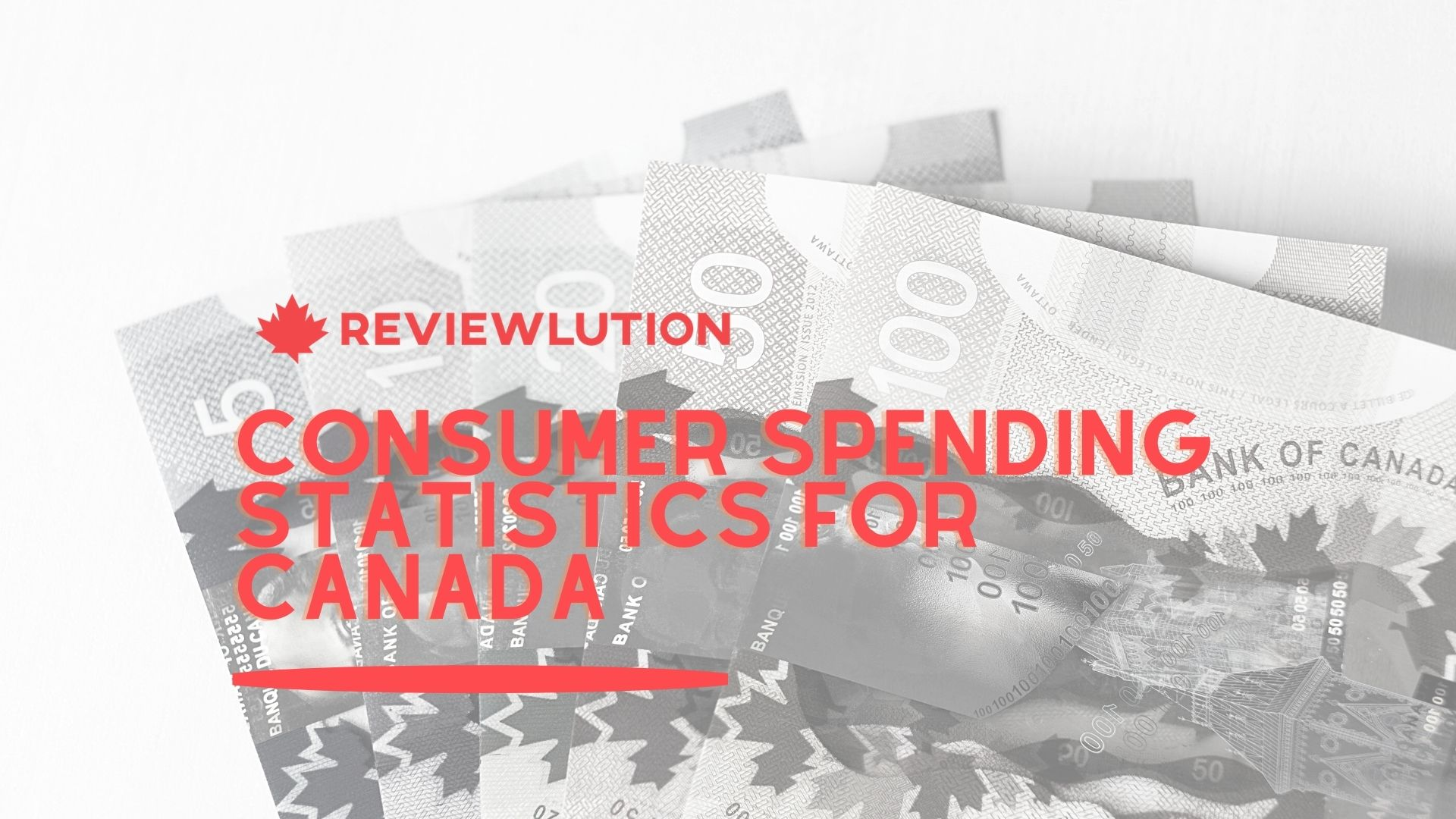 35+ Consumer Spending Statistics for Canada [Picked in 2021]