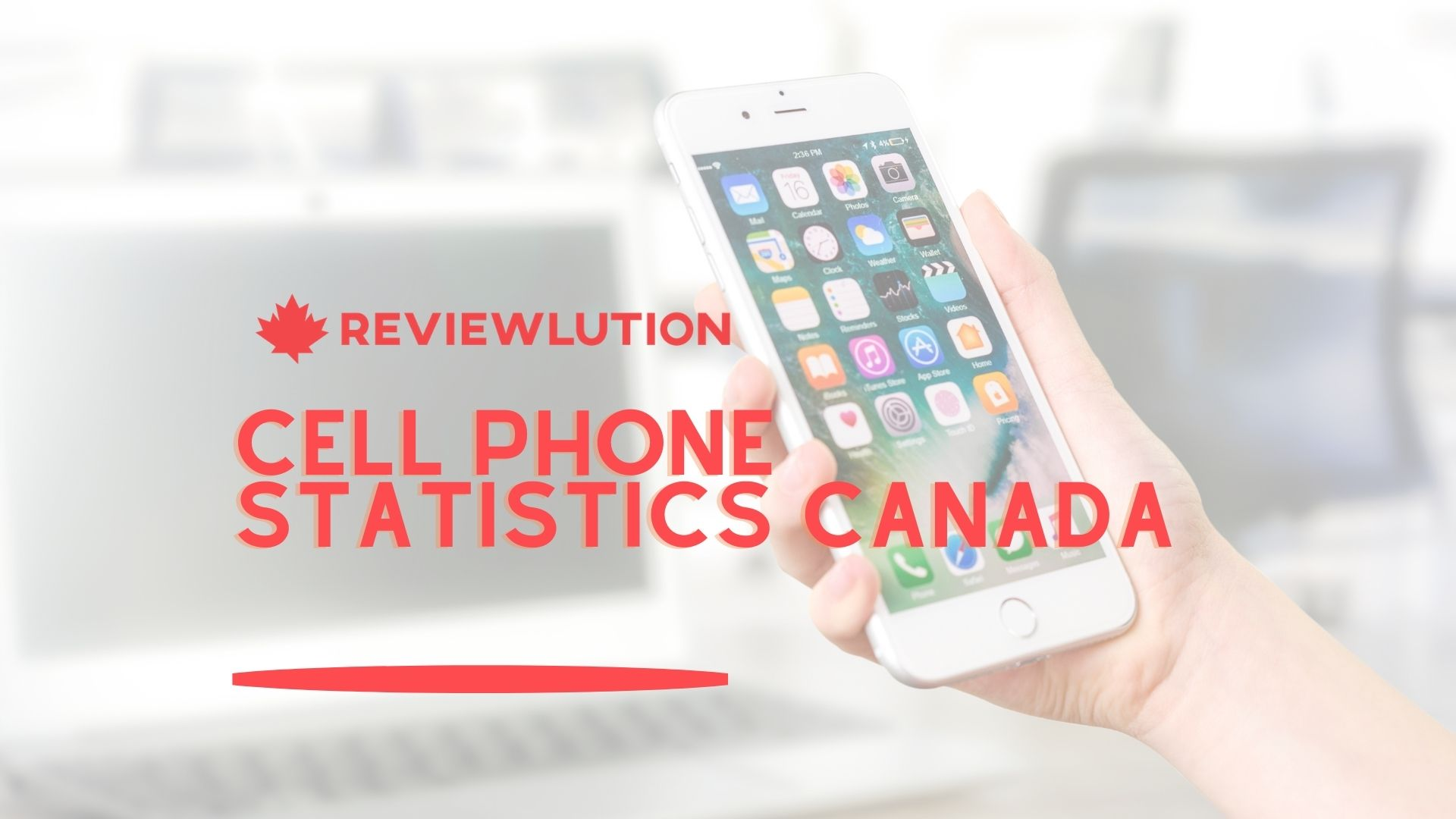 25+ Crazy Cell Phone Statistics for Canada [for 2021]