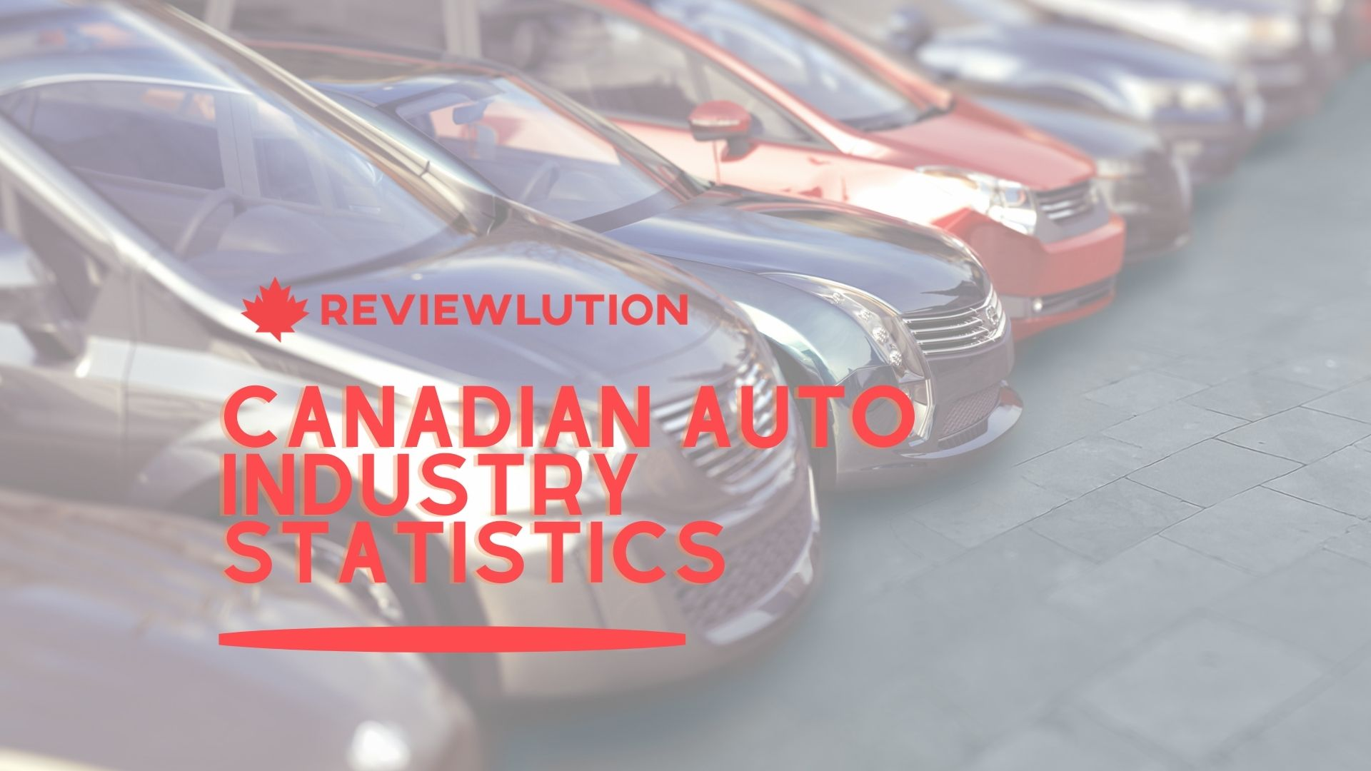 25 Canadian Auto Industry Statistics to Cruise to in 2021