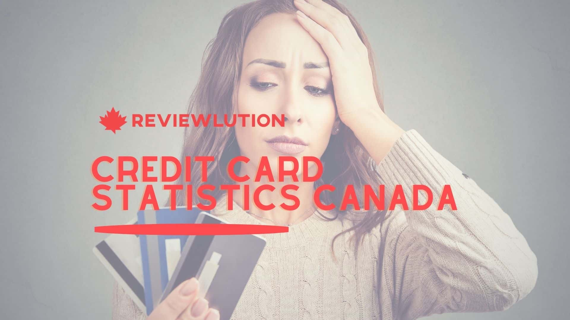 23 Incredible Credit Card Statistics in Canada in 2021