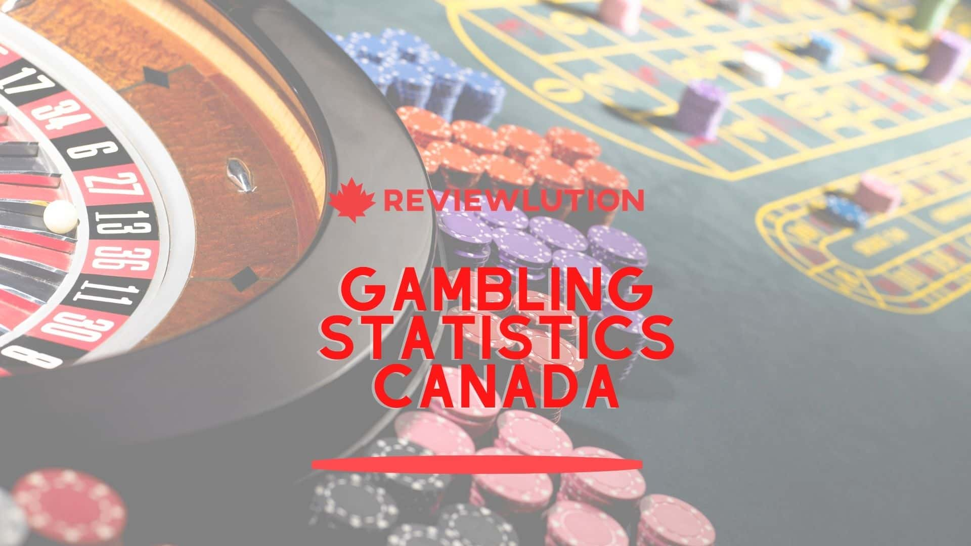 16 Important Gambling Statistics Canada [Gathered in 2021]