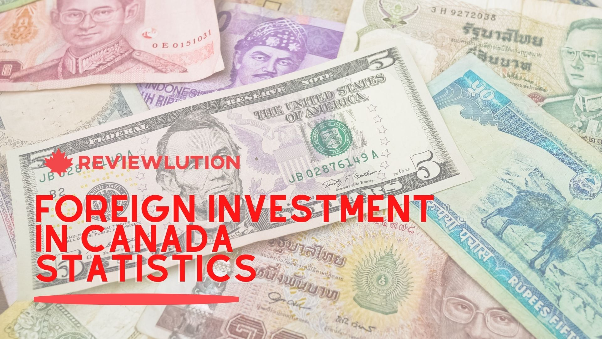 17 Fantastic Foreign Investment in Canada Statistics in 2021