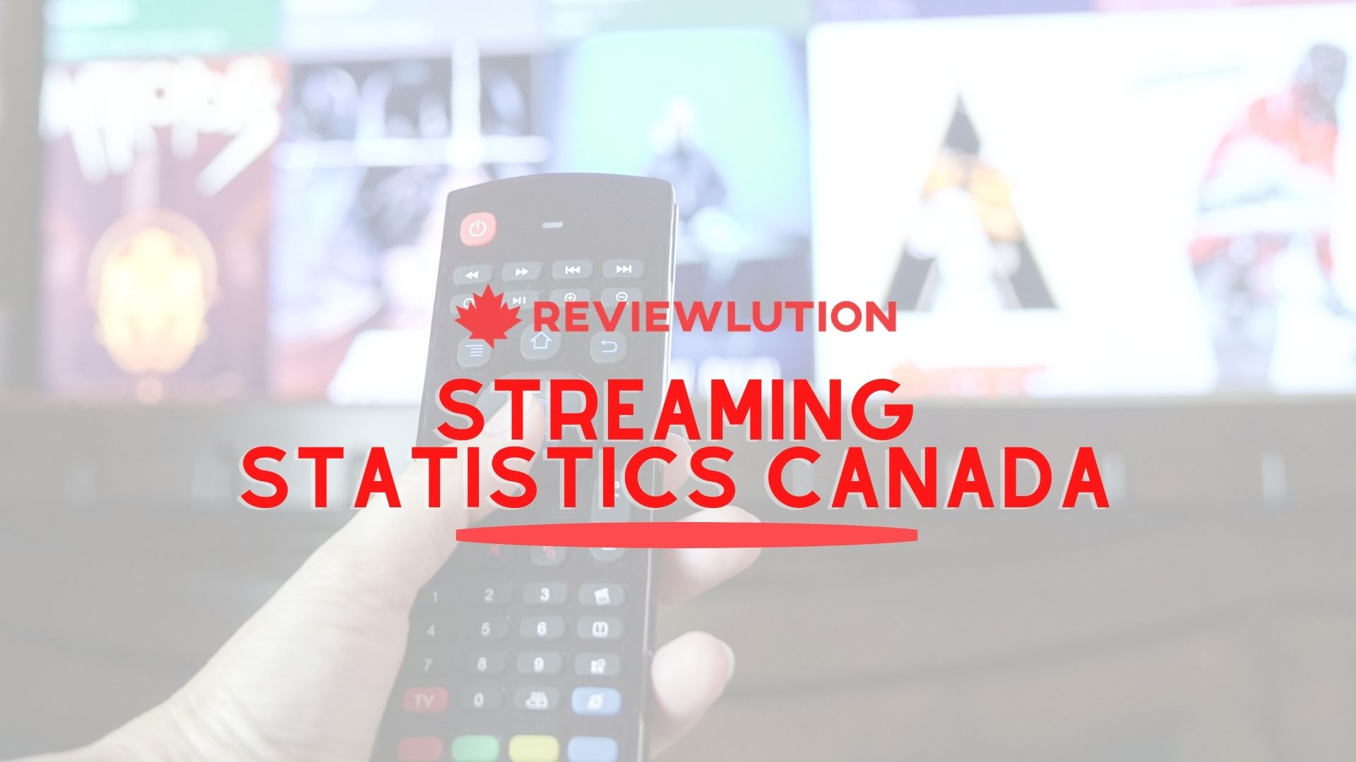 21 Stunning Streaming Statistics Canada [The 2021 View]