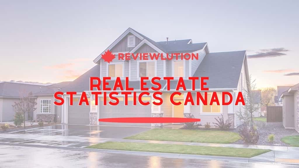 17+ Astonishing Real Estate Statistics for Canada in 2021
