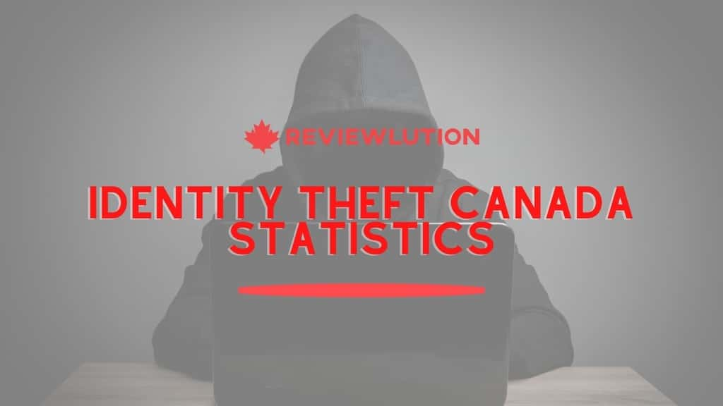 12 Scary Identity Theft Canada Statistics for 2021