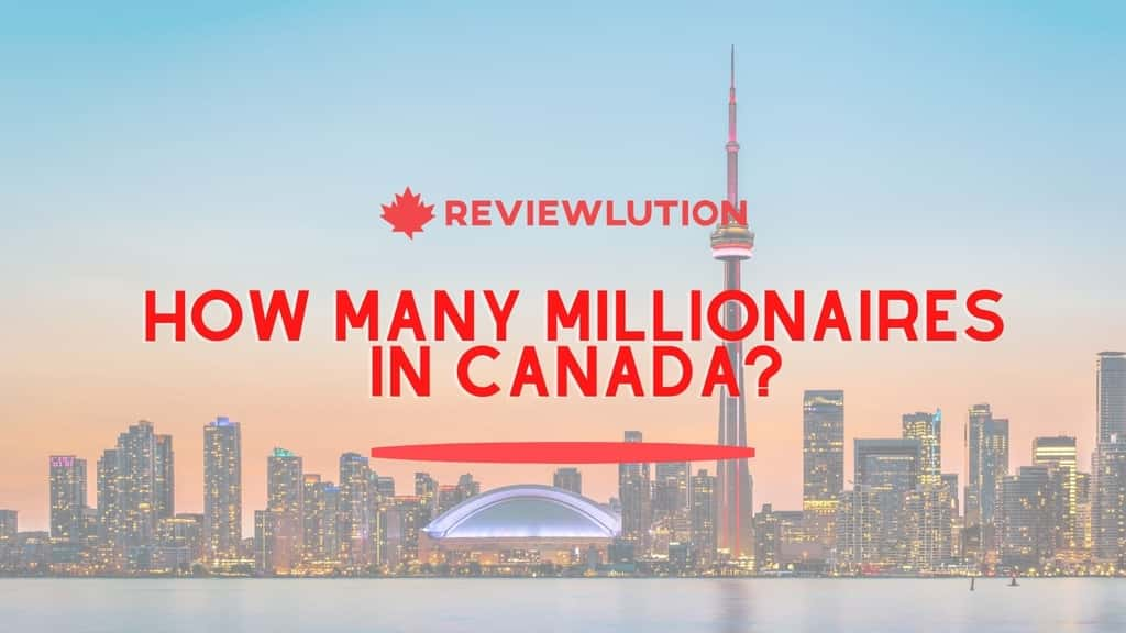 How Many Millionaires in Canada in 2021?